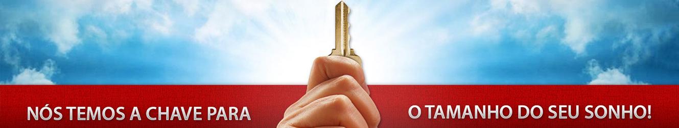 Nós temos a chave para o tamanho do seu sonho!